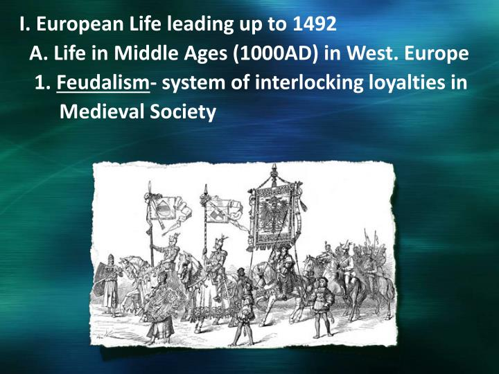 I. European Life leading up to 1492
