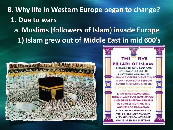 B. Why life in Western Europe began to change?