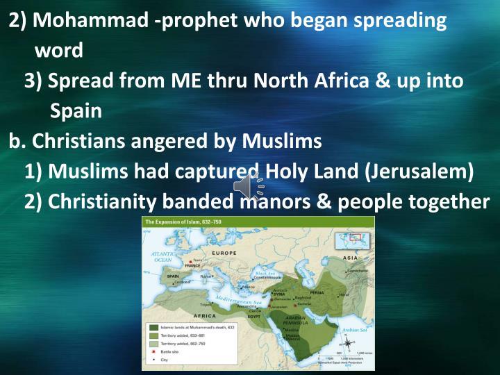2) Mohammad -prophet who began spreading