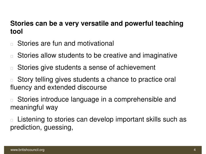 Stories can be a very versatile and powerful teaching tool