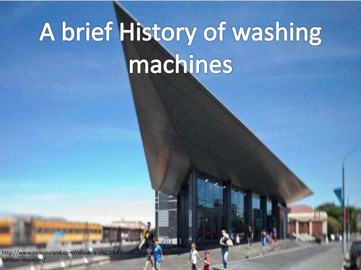 A brief History of washing machines