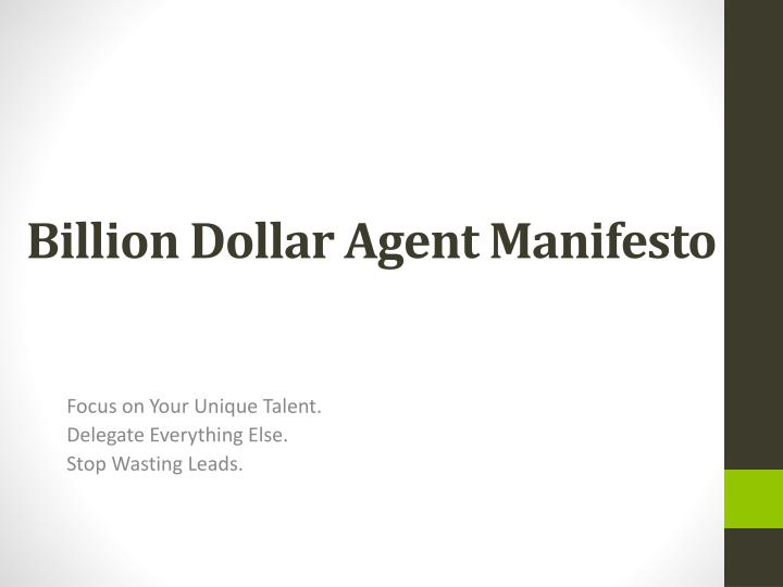 Billion dollar agent manifesto