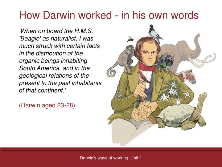 How Darwin worked - in his own words