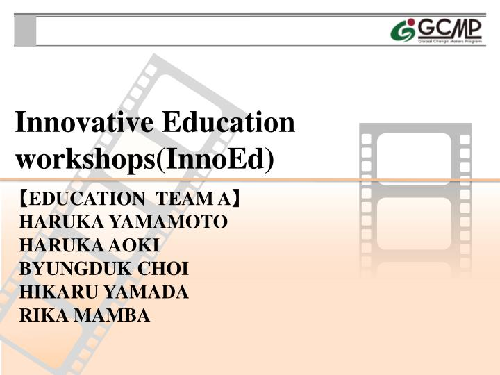 Innovative education workshops innoed