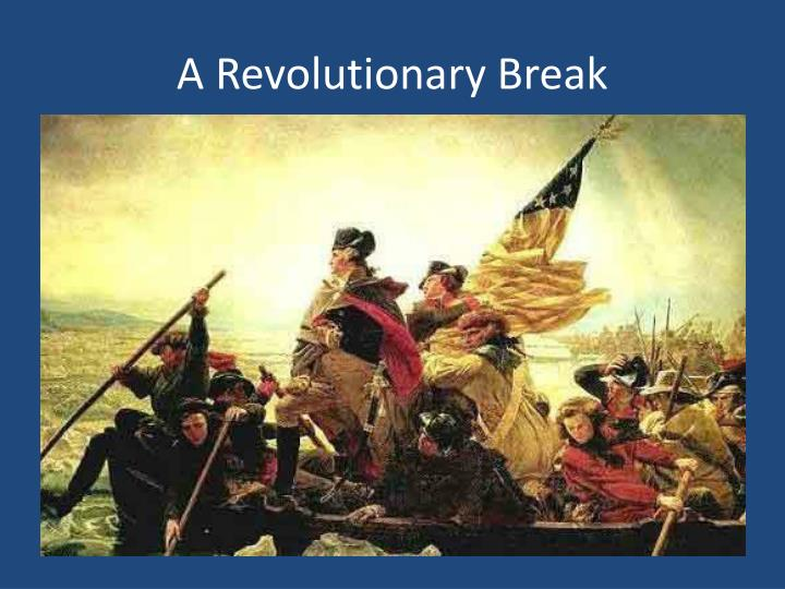 A Revolutionary Break