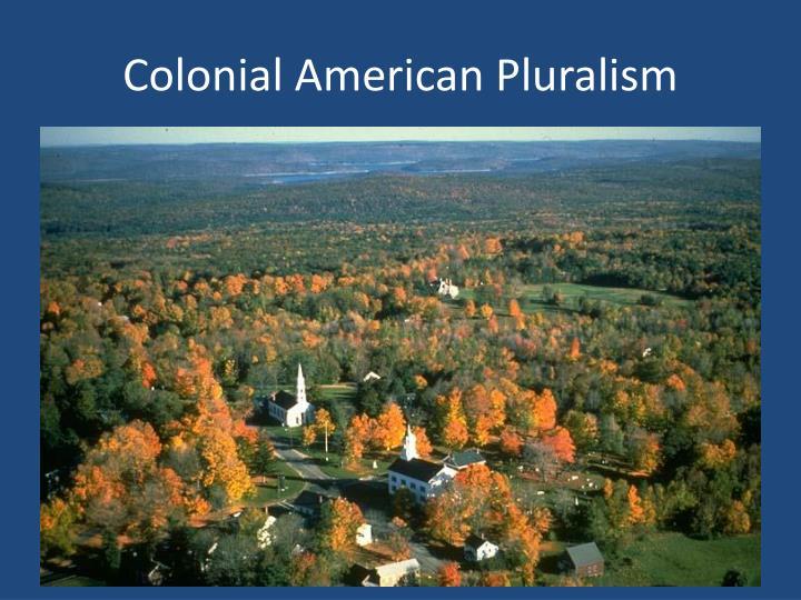 Colonial American Pluralism