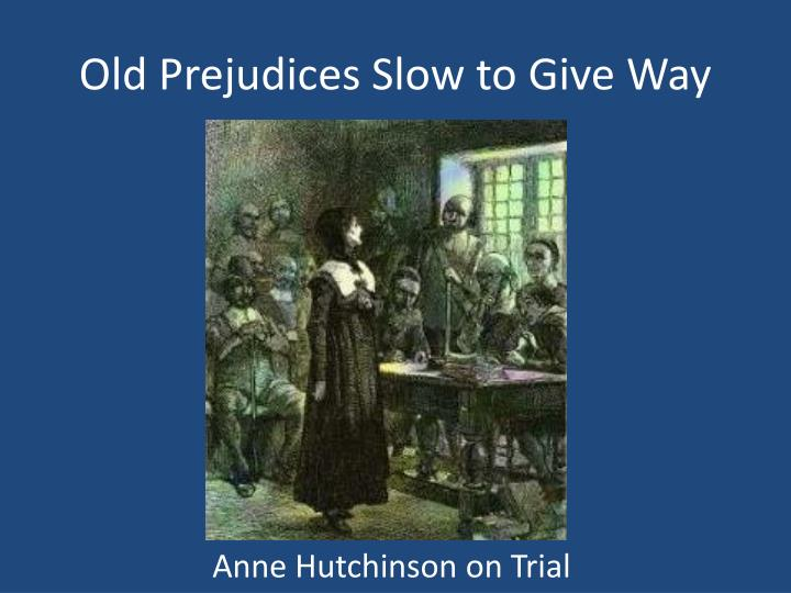 Old Prejudices Slow to Give Way