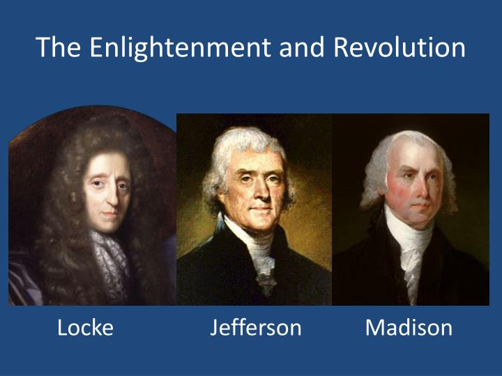The Enlightenment and Revolution