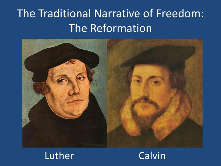 The Traditional Narrative of Freedom: