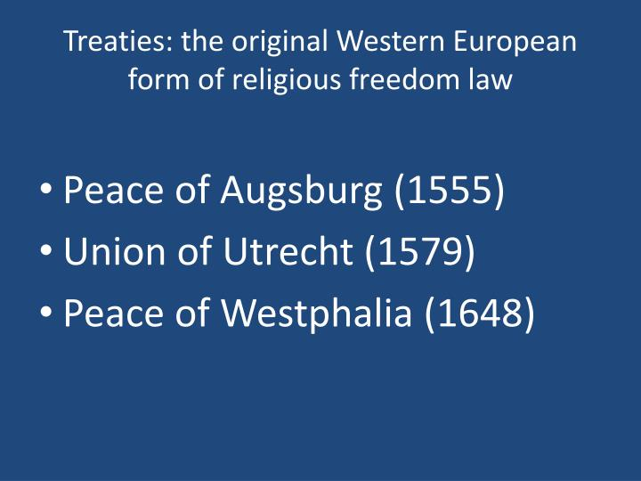 Treaties: the original Western European form of religious freedom law