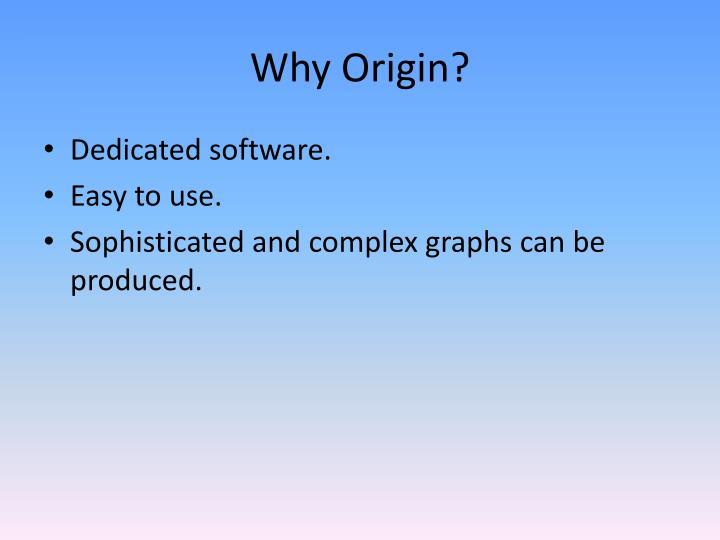 Why Origin?