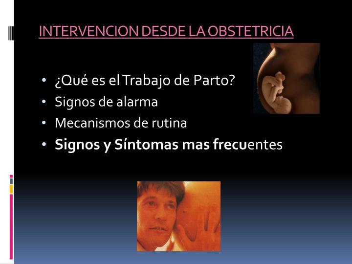 INTERVENCION DESDE LA OBSTETRICIA