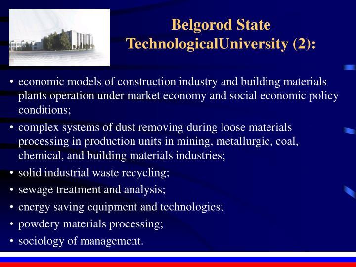 Belgorod State TechnologicalUniversity (2):