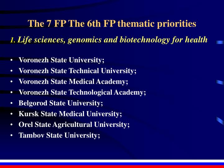 The 7 FP The 6th FP thematic priorities