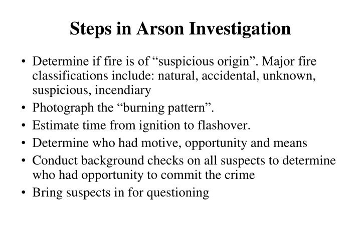 Steps in Arson Investigation