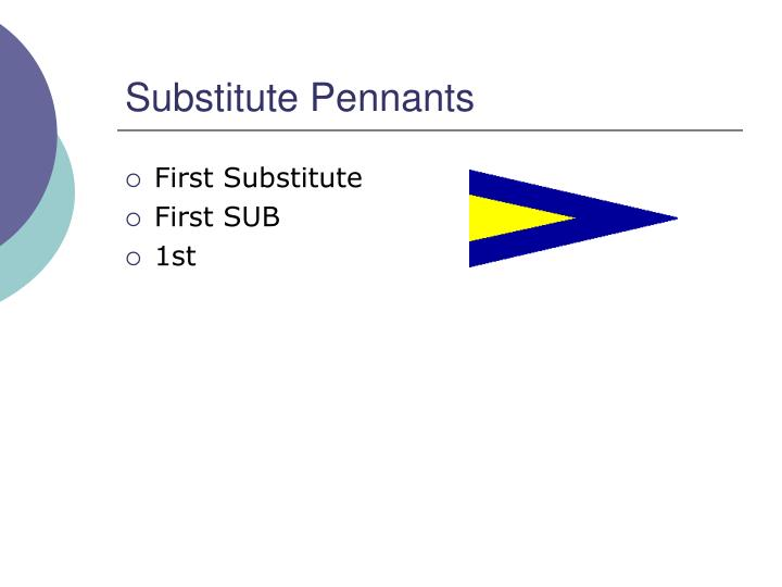 Substitute Pennants