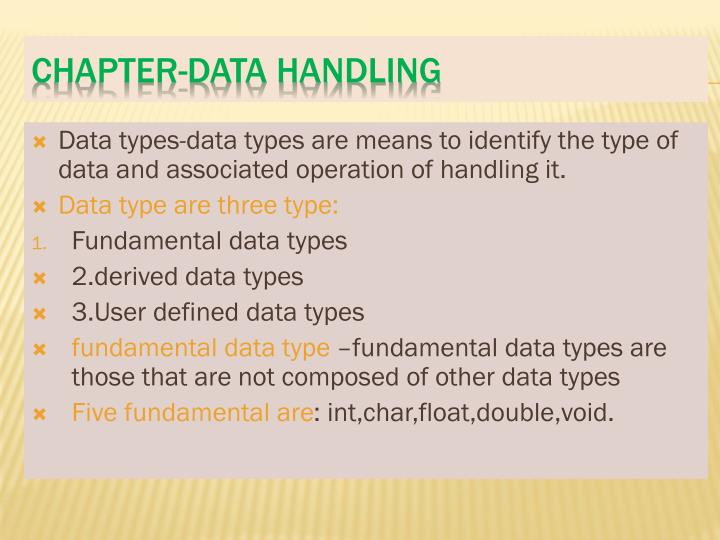 Data types-data types are means to identify the type of data and associated operation of handling it.