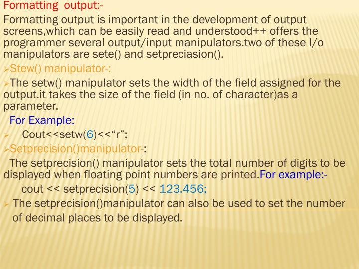 Formatting  output:-