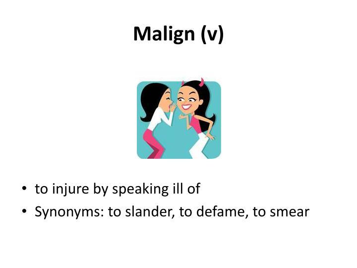Malign (v)