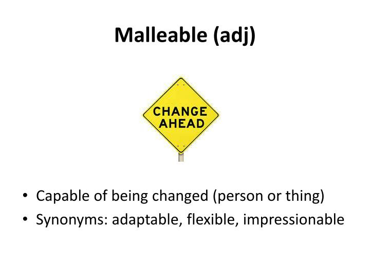 Malleable (