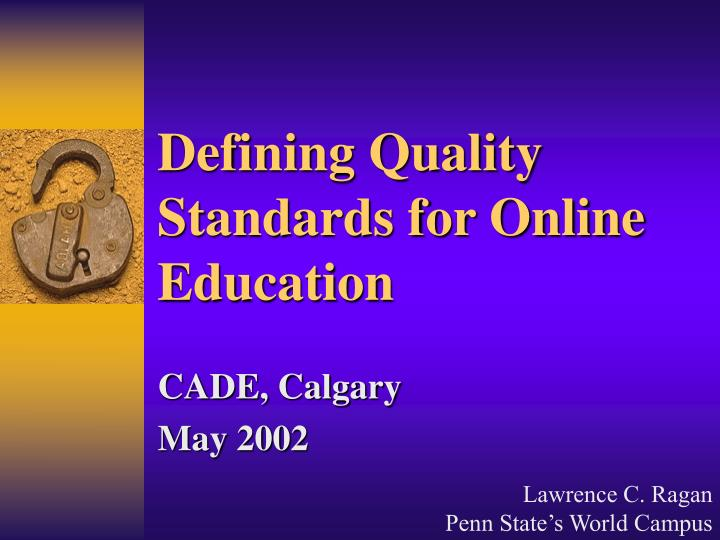 Defining Quality Standards for Online Education