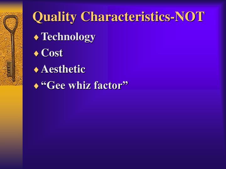 Quality Characteristics-NOT