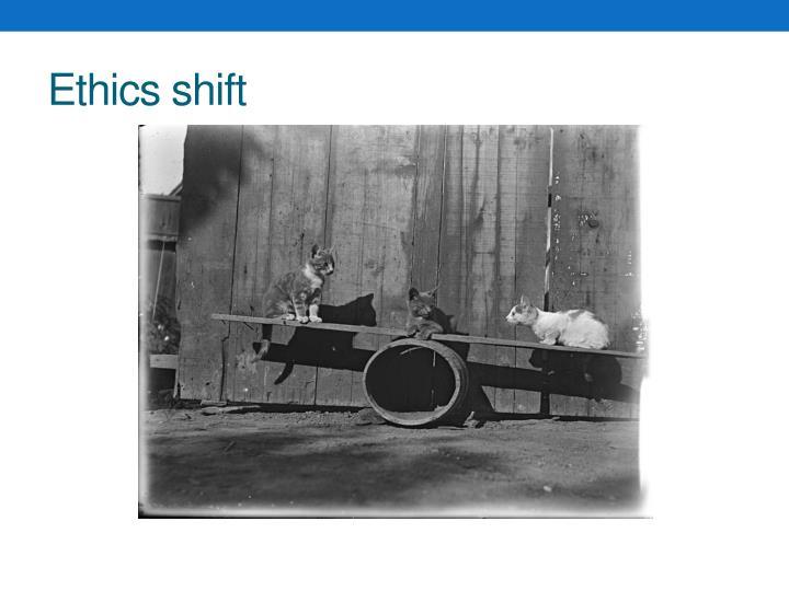 Ethics shift