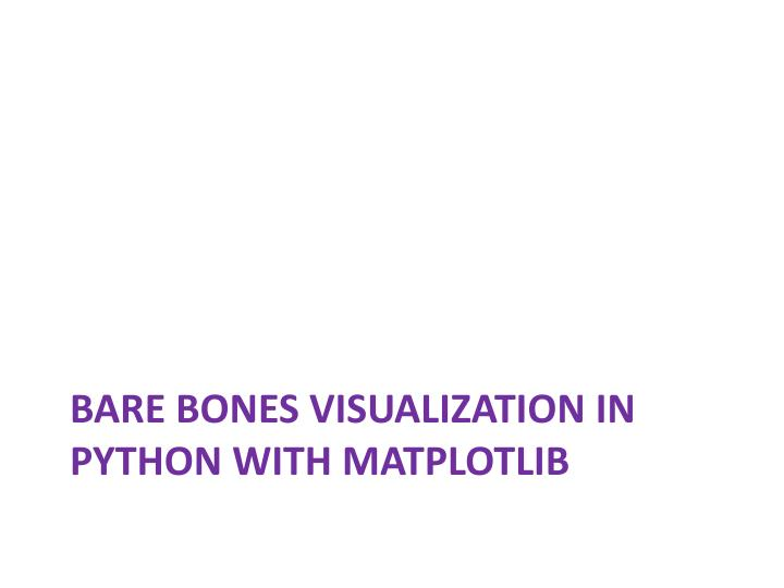 Bare bones visualization in python with matplotlib