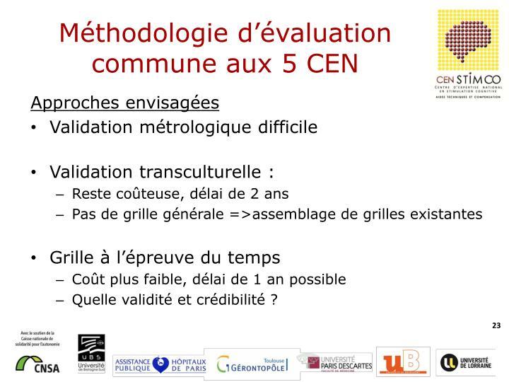 Méthodologie d'évaluation commune aux 5 CEN