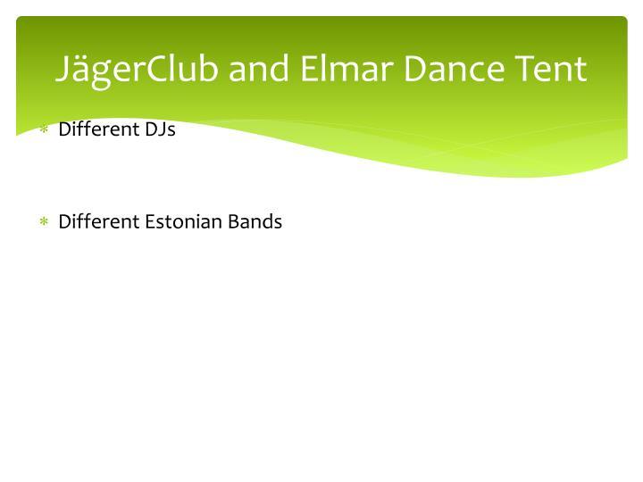 JägerClub and Elmar Dance Tent