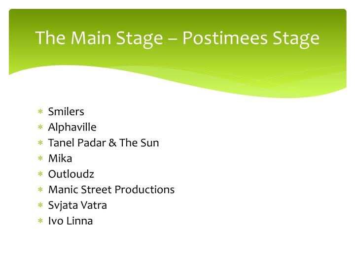 The Main Stage – Postimees Stage