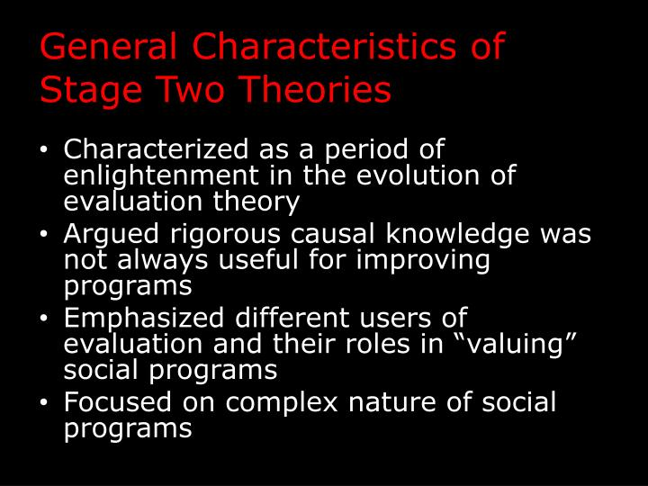 General Characteristics of Stage Two Theories