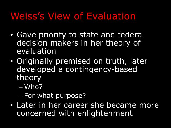 Weiss's View of Evaluation