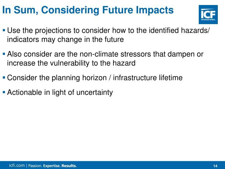 In Sum, Considering Future Impacts