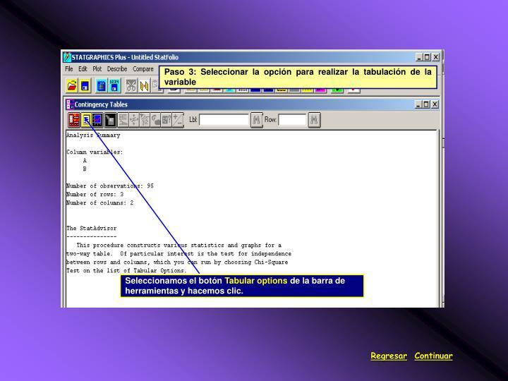 Paso 3: Seleccionar la opción para realizar la tabulación de la variable