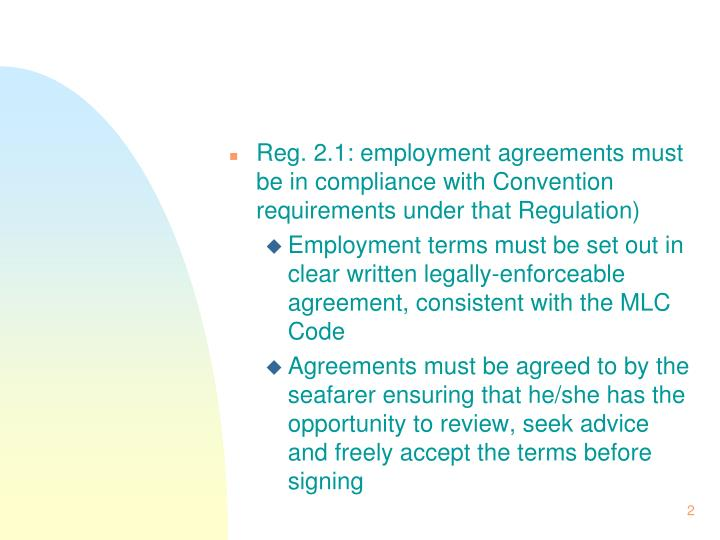 Reg. 2.1: employment agreements must be in compliance with Convention requirements under that Regula...