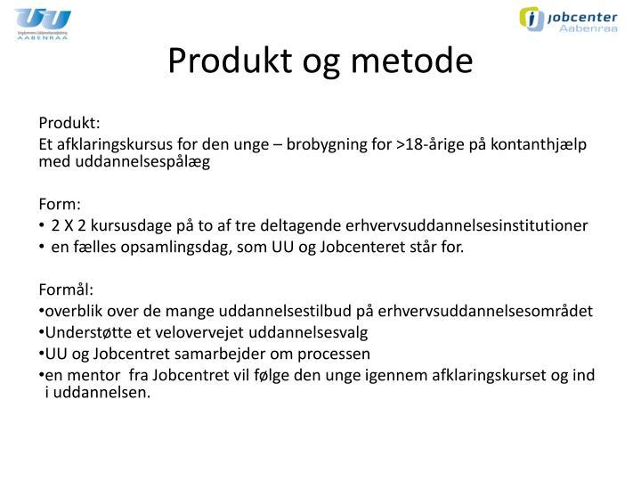 Produkt og metode