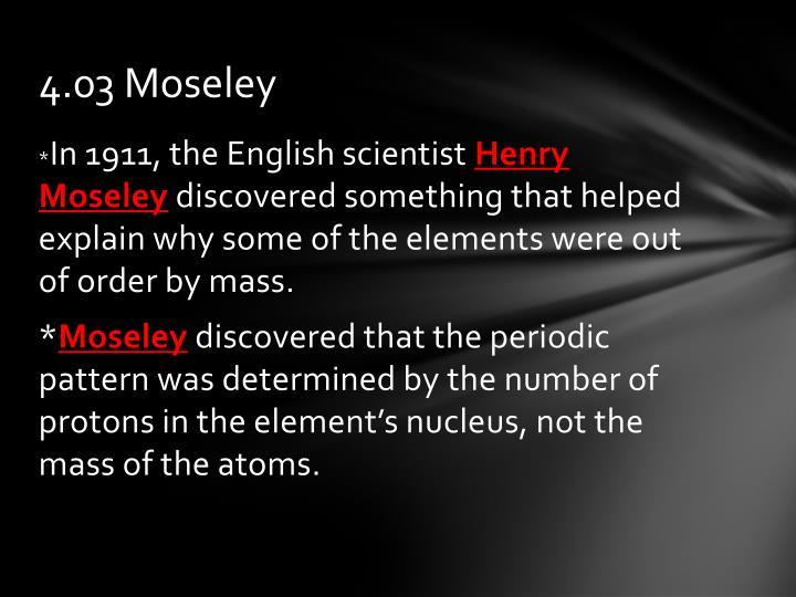4.03 Moseley