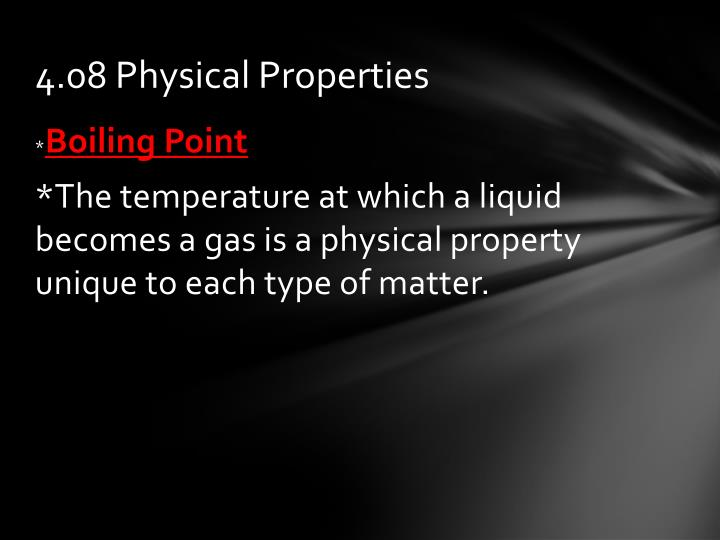 4.08 Physical Properties