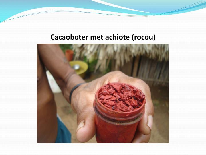 Cacaoboter met achiote (rocou)