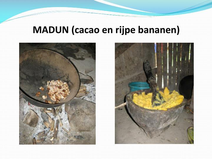 MADUN (cacao en rijpe bananen)