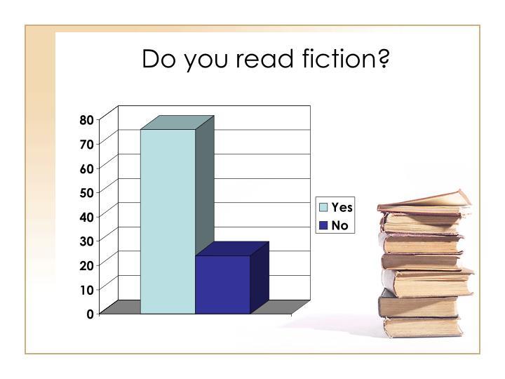Do you read fiction?