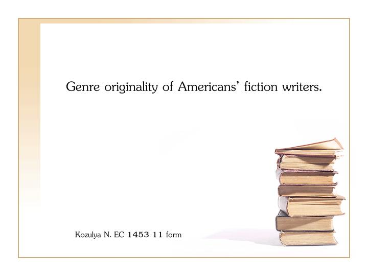Genre originality of americans fiction writers