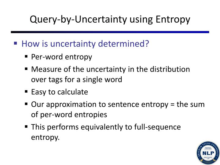 Query-by-Uncertainty using Entropy