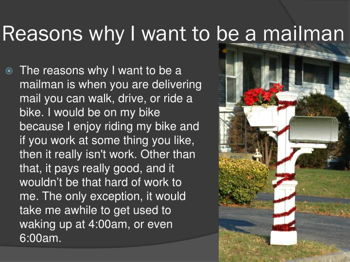 Reasons why I want to be a mailman