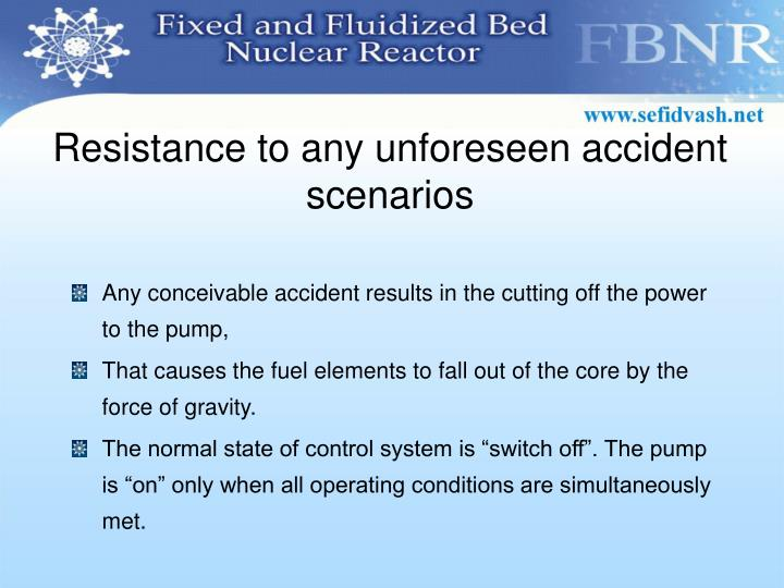 Resistance to any unforeseen accident scenarios