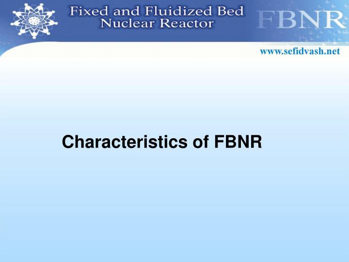 Characteristics of FBNR