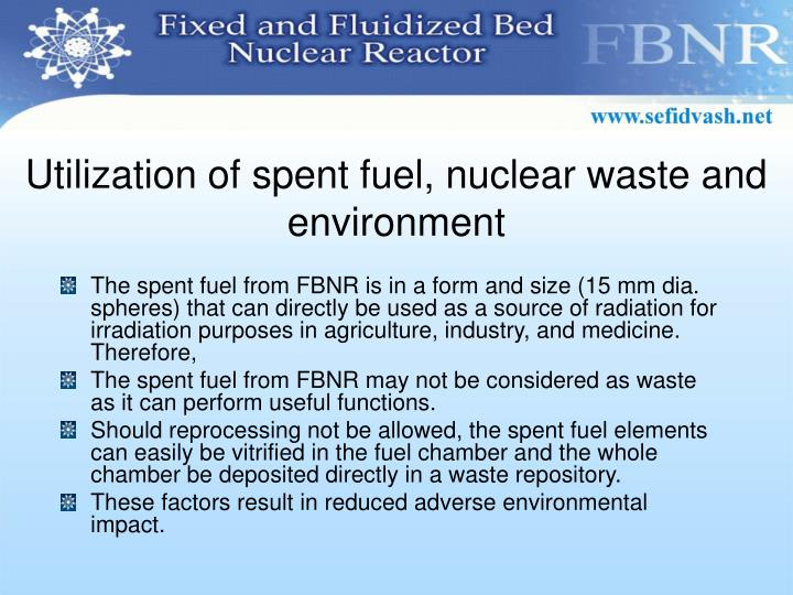 Utilization of spent fuel, nuclear waste and environment