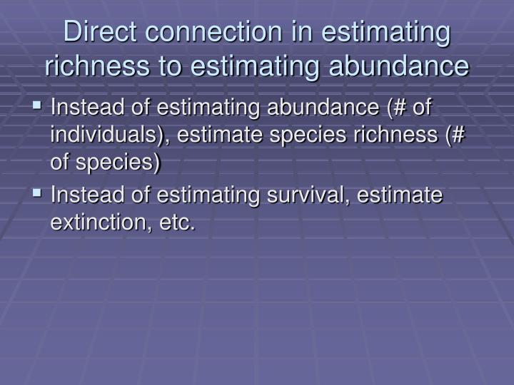 Direct connection in estimating richness to estimating abundance