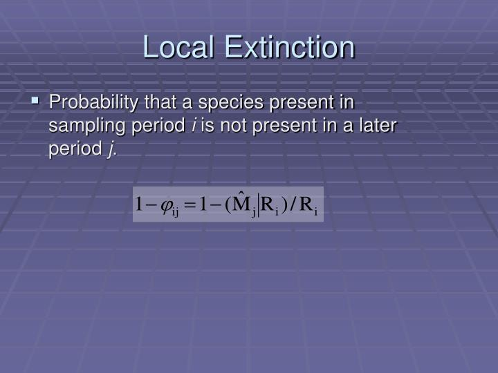 Local Extinction